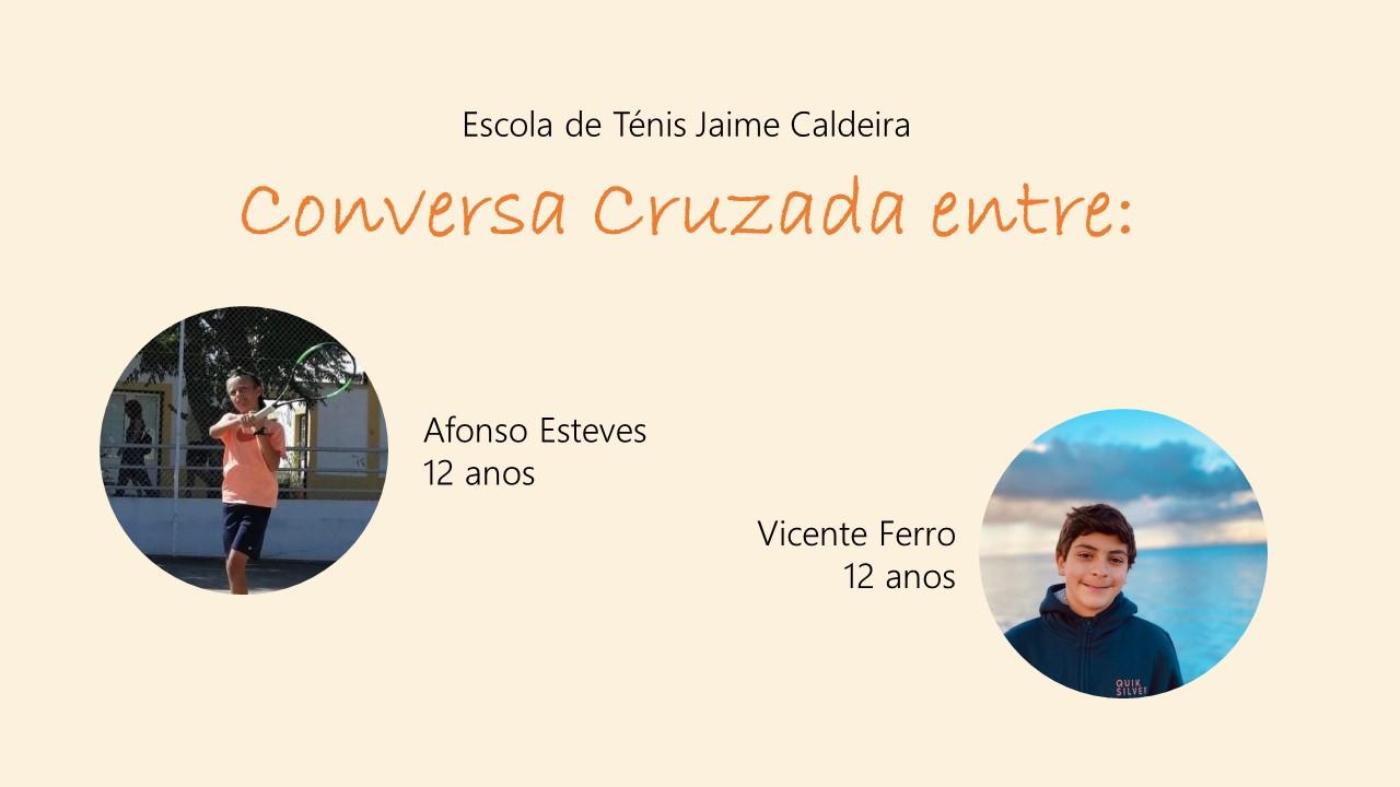 Conversa Cruzada Entre: Afonso Esteves e Vicente Ferro