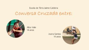 Conversa Cruzada entre: Alice Vale e Joana Santos